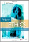 Police Ethics (Revised Printing), Third Edition: The Corruption of Noble Cause - John P. Crank, Michael A. Caldero