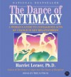 The Dance of Intimacy CD: A Woman's Guide to Courageous Acts of Change in Key Relationships - Harriet Lerner
