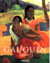 Paul Gauguin: 1848-1903 the Primitive Sophisticate - Ingo F. Walther