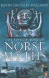 The Penguin Book of Norse Myths: Gods of the Vikings - Kevin Crossley-Holland