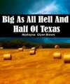 Big As All Hell And Half Of Texas (Memoirs of Marlayna Glynn Brown) - Glynn Brown,  Marlayna