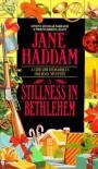 A Stillness in Bethlehem - Jane Haddam