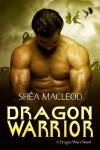 Dragon Warrior (Dragon Wars, #1) - Shéa MacLeod