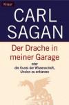 Der Drache in meiner Garage oder die Kunst der Wissenschaft Unsinn zu entlarven - Carl Sagan