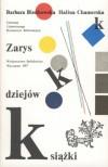 Zarys dziejów książki - Barbara Bieńkowska, Halina Chamerska