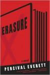 Erasure: A Novel - Percival Everett