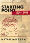 Starting Point: 1979-1996 - Hayao Miyazaki, Beth Cary, Frederik L. Schodt