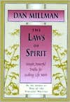 The Laws of Spirit: Simple, Powerful Truths for Making Life Work - Dan Millman
