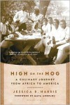 High on the Hog: A Culinary Journey from Africa to America - Jessica B. Harris