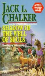 Shadow of the Well of Souls - Jack L. Chalker