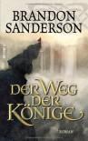 Der Weg der Könige: Roman - Brandon Sanderson