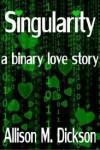 Singularity - Allison M. Dickson