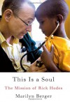 This Is a Soul: The Mission of Rick Hodes - Marilyn Berger