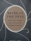 Being in the Text: Self-Representation from Wordsworth to Roland Barthes - Payl Jay, Payl Jay