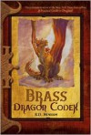 Brass Dragon Codex - R.D. Henham