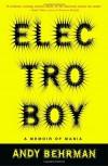 Electroboy: A Memoir of Mania - Andy Behrman