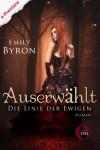 Auserwählt - Die Linie der Ewigen (German Edition) - Emily Byron