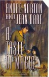 A Taste of Magic - Andre Norton, Jean Rabe