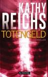 Totengeld - Kathy Reichs