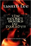Secret Books of Paradys: The Book of the Damned, The Book of the Beast, The Book of the Dead, The Book of the Mad - Tanith Lee