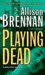 Playing Dead (Prison Break, Book 3) - KAY HOOPER-ALLISON BRENNAN-DANA STABENOW-BEVERELY BARTON-KATHY REICHS-LAURA VAN WORMER