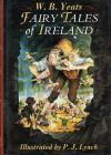 Fairy Tales of Ireland - W.B. Yeats, Neil Philip, P.J. Lynch