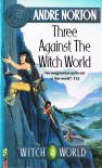 Three Against the Witch World - Andre Norton