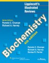 Lippincott's Illustrated Reviews: Biochemistry, Fourth Edition (Lippincott's Illustrated Reviews Series) - Pamela C. Champe;Richard A. Harvey PhD;Denise R. Ferrier PhD