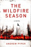 The Wildfire Season - Andrew Pyper