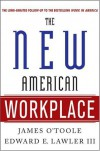 The New American Workplace - James O'Toole, Edward E. Lawler III