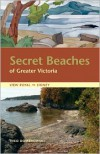 Secret Beaches of Greater Victoria: View Royal to Sidney - Theo Dombrowski
