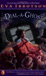 Dial-a-Ghost - Eva Ibbotson, Kevin Hawkes