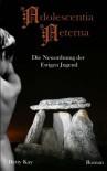 Adolescentia Aeterna - Die Neuordnung der Ewigen Jugend (Volume 2) (German Edition) - Betty Kay