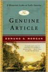 The Genuine Article: A Historian Looks at Early America - Edmund S. Morgan