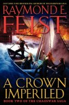 A Crown Imperiled: Book Two of the Chaoswar Saga - Raymond E. Feist