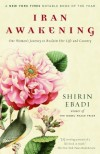 Iran Awakening: One Woman's Journey to Reclaim Her Life and Country - Shirin Ebadi, Azadeh Moaveni