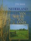Nederland: van water tot land (Paperback) - J. Th. Balk
