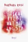Welche Farbe hat die Angst? - Barbara Rose
