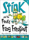 Stink and the Freaky Frog Freakout - Megan McDonald, Peter H. Reynolds