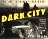 Dark City: The Lost World of Film Noir - Eddie Muller