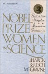 Nobel Prize Women in Science: Their Lives, Struggles, and Momentous Discoveries - Sharon Bertsch McGrayne