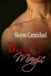 Blood Magic - Shayne Carmichael