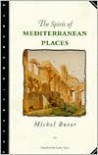 The Spirit of Mediterranean Places - Michel Butor, Lydia Davis