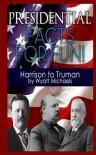 Presidential Facts for Fun! Harrison to Truman - Wyatt Michaels