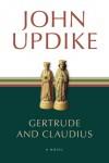 Gertrude and Claudius - John Updike