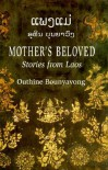 ແພງແມ່ - Mother's Beloved: Stories from Laos - Outhine Bounyavong