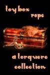 Toy Box: Rope - M. Rode, H.B. Kurtzwilde, Kiernan Kelly, James Buchanan