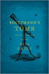 Boltzmann's Tomb: Travels in Search of Science - Bill  Green