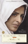 In the Name of Honor: A Memoir - Mukhtar Mai, Marie-Thérèse Cuny, Marie-Therese Cuny, Linda Coverdale