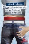 Zoe: Sind denn alle netten Männer schwul?! - bibo Loebnau